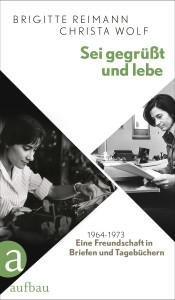 Cover der Neuausgabe des Briefwechsels zwischen Brigitte Reimann und Christa Wolf (Aufbau Verlag)